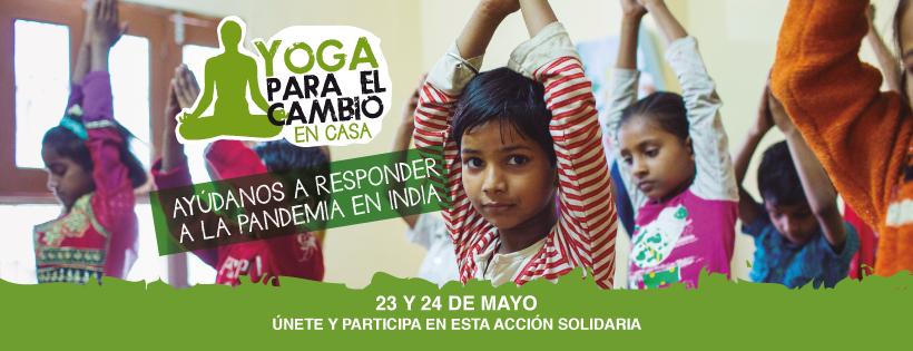 La 4ª edición de «Yoga para el Cambio» llega a vuestras casas los próximos 23 y 24 de mayo para recaudar fondos contra la Covid-19 en India